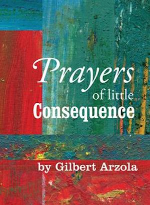Prayers of Little Consequence