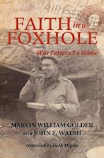 Faith in a Foxhole: War Letters to Home