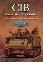 CIB: Combat Infantryman Badge: A Novel of the Mechanized Infantry in Vietnam