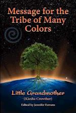 Message for the Tribe of Many Colors af Kiesha Crowther