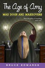 Mad Dogs and Makeovers (The Age of Amy)