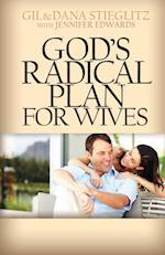 God's Radical Plan for Wives af Dana Stieglitz, Gil Stieglitz