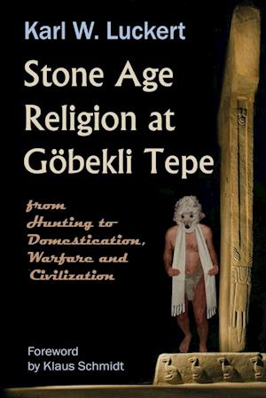 Stone Age Religion at Goebekli Tepe