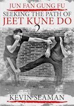 Jun Fan Gung Fu-Seeking the Path of Jeet Kune Do 2