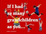 If I Had As Many Grandchildren As You...