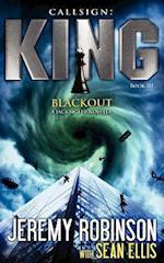 Callsign King - Book 3 - Blackout (a Jack Sigler - Chess Team Novella) af Jeremy Robinson, Sean Ellis