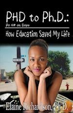 PhD to PH.D.: How Education Saved My Life