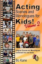 Acting Scenes and Monologues for Kids! Volume 2