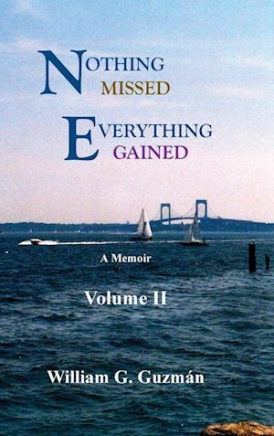 Nothing Missed, Everything Gained Volume II