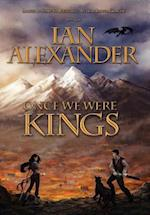 Once We Were Kings af Ian Alexander, Joshua Graham
