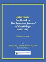 Interviews Published in The American Journal of Cardiology 1982-2015: Volume 1, A-K