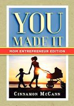 You Made It: Mom Entrepreneur Edition