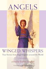 Angels: Winged Whispers - True Stories from Angel Experts around the World