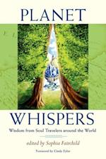 Planet Whispers: Wisdom from Soul Travelers around the World