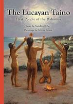The Lucayan Taîno: First People of the Bahamas