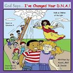God Says I've Changed Your DNA