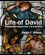 Life of David: Discipleship Lessons from 1 and 2 Samuel