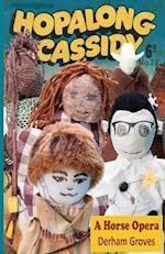 Hopalong Cassidy: A Horse Opera