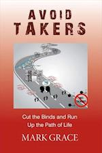 Avoid Takers (Path of Life, nr. 4)