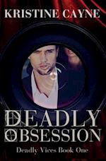 Deadly Obsession (Deadly Vices, Book 1) af Kristine Cayne