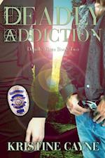 Deadly Addiction (Deadly Vices, Book 2) af Kristine Cayne