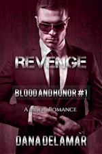 Revenge: A Mafia Romance (Blood and Honor, #1) af Dana Delamar