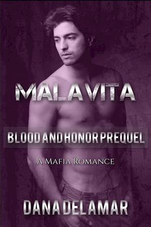 Malavita: A Mafia Romance (Blood and Honor, Prequel) af Dana Delamar
