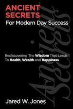 Ancient Secrets for Modern Day Success