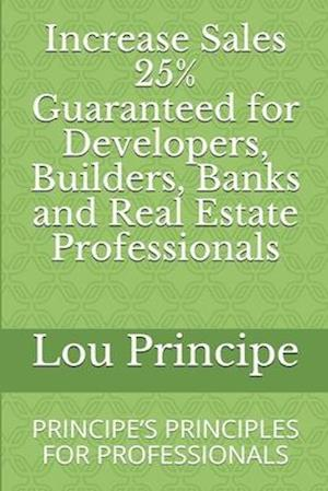 Increase Sales 25% Guaranteed for Developers, Builders, Banks and Real Estate Professionals