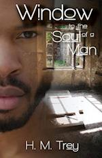 Window to the Soul of a Man (Peace in the Storm Publishing Presents) af H. M. Trey