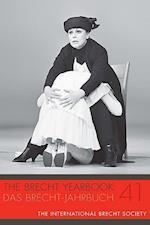 The Brecht Yearbook / Das Brecht-Jahrbuch 41 (BRECHT YEARBOOK, nr. 41)