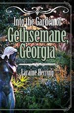 Into the Garden of Gethsemane, Georgia af Laraine Herring