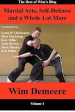 Martial Arts, Self-Defense and a Whole Lot More af Wim Demeere