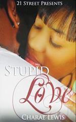 Stupid & Love af Charae Lewis