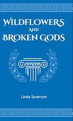 Wildflowers and Broken Gods