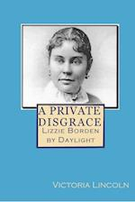 Private Disgrace: Lizzie Borden by Daylight af Victoria Lincoln