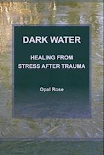 Dark Water Healing from Stress After Trauma
