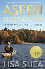 Aspen Allegations - A Sutton Massachusetts Mystery af Lisa Shea