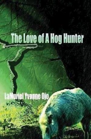 Bog, paperback The Love of a Hog Hunter af Lamuriel Yvonne Ojo