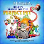 Figley's Search for the Perfect Pet (Mutasia)