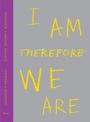 I Am, Therefore, We Are - Limited Edition