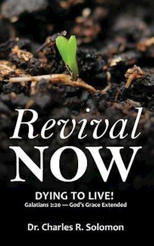 Bog, paperback Revival Now - Dying to Live! af Charles R. Solomon