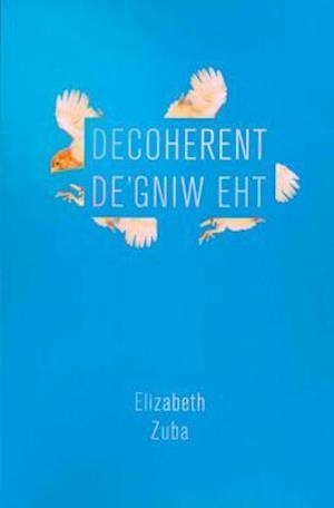 Bog, paperback Decoherent De'Gniw Eht af Elizabeth Zuba