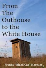 From the Outhouse to the White House