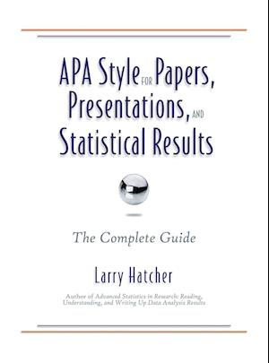 APA Style for Papers, Presentations, and Statistical Results