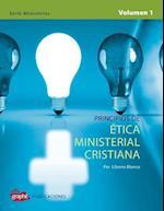 Principios de Etica Ministerial Cristiana - Volumen I