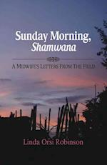 Sunday Morning, Shamwana
