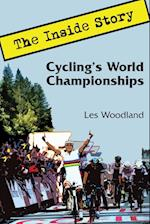 Cycling's World Championships: The Inside Story