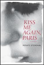 Kiss Me Again, Paris a Memoir