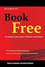 How to Market Your Book Free af Anita Rochelle, Nicole Antoinette